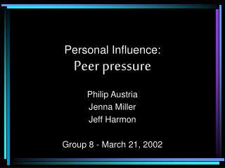 personal influence:  peer pressure