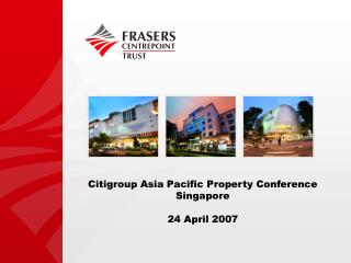 Citigroup Asia Pacific Property Conference Singapore  24 April 2007