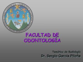 Facultad de Odontolog a