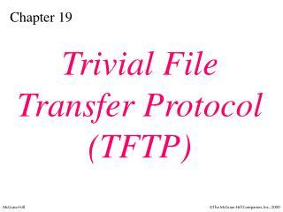 Trivial File Transfer Protocol TFTP