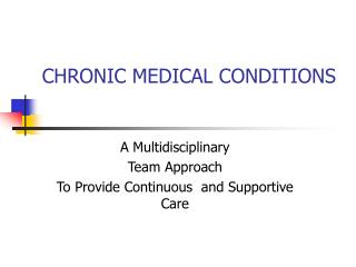 CHRONIC MEDICAL CONDITIONS