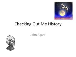 Checking Out Me History