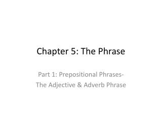 Chapter 5: The Phrase