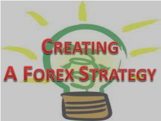 creating a forex strategy