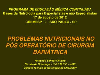 PROGRAMA DE EDUCA  O M DICA CONTINUADA Bases da Nutrologia para Especialistas e n o Especialistas 17 de agosto de 2012