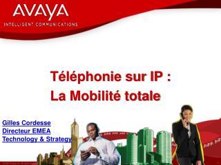 T l phonie sur IP :  La Mobilit  totale