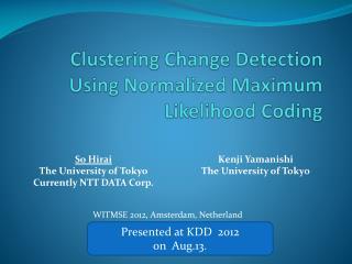 Clustering Change Detection Using Normalized Maximum Likelihood Coding