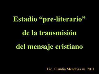 Estadio  pre-literario  de la transmisi n  del mensaje cristiano