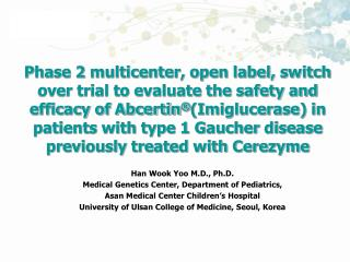 Phase 2 multicenter, open label, switch over trial to evaluate the safety and efficacy of Abcertin Imiglucerase in patie