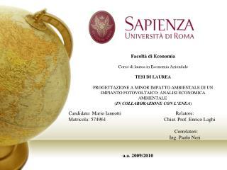 Facolt  di Economia  Corso di laurea in Economia Aziendale  TESI DI LAUREA   PROGETTAZIONE A MINOR IMPATTO AMBIENTALE DI