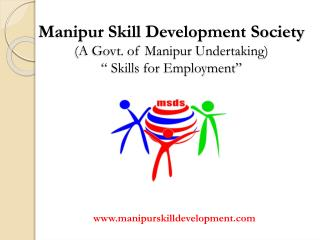 Manipur Skill Development Society A Govt. of Manipur Undertaking   Skills for Employment