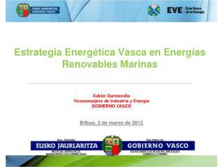 Xabier Garmendia Viceconsejero de Industria y Energ a GOBIERNO VASCO
