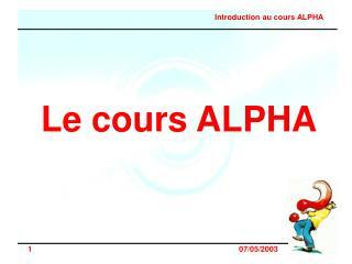 Le cours ALPHA