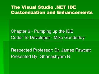 The Visual Studio  IDE Customization and Enhancements