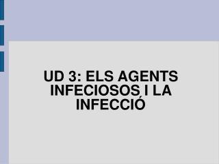 UD 3: ELS AGENTS INFECIOSOS I LA INFECCI