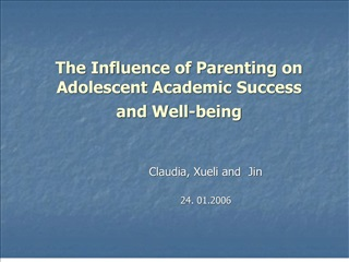the influence of parenting on adolescent academic success  and well-being