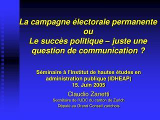 S minaire   l Institut de hautes  tudes en administration publique IDHEAP 15. Juin 2005  Claudio Zanetti Secr taire de l