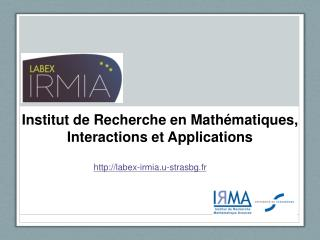 Institut de Recherche en Math matiques, Interactions et Applications