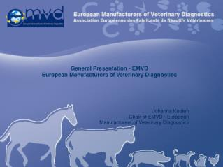 General Presentation - EMVD European Manufacturers of Veterinary Diagnostics