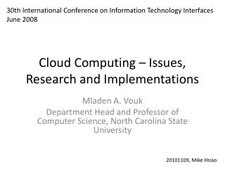 Cloud Computing   Issues, Research and Implementations