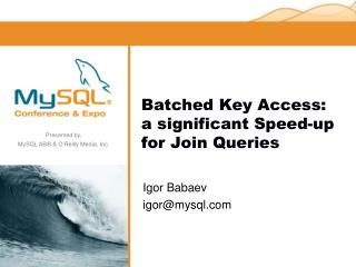 Batched Key Access: a significant Speed-up for Join Queries