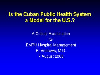 Is the Cuban Public Health System a Model for the U.S.