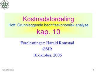Kostnadsfordeling Hoff: Grunnleggende bedrifts konomisk analyse kap. 10