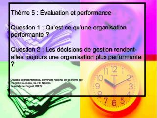 Th me 5 :  valuation et performance  Question 1 : Qu est ce qu une organisation performante   Question 2 : Les d cisions