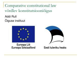 Comparative constitutional law v rdlev konstitutsiooni igus
