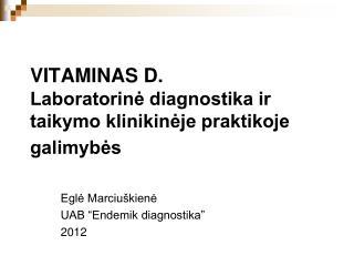 VITAMINAS D. Laboratorine diagnostika ir taikymo klinikineje praktikoje galimybes