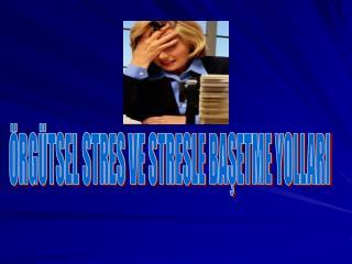 RG TSEL STRES VE STRESLE BASETME YOLLARI