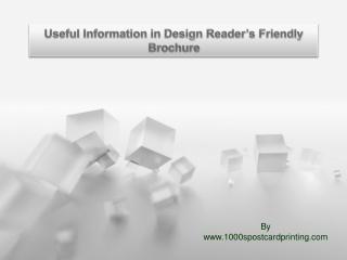 Useful Information in Design Reader�s Friendly Brochure