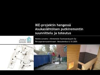 IKE-projektin hengess   Asukasl ht isen putkiremontin suunnittelu ja toteutus