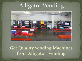 Alligator -Vending machines for every business