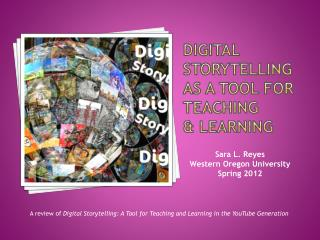 Digital Storytelling as A Tool for Teaching  Learning