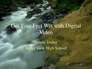 Get Your Feet Wet with Digital Video