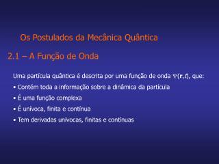Os Postulados da Mec nica Qu ntica