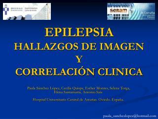 EPILEPSIA  HALLAZGOS DE IMAGEN Y  CORRELACI N CLINICA