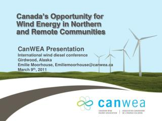 Canada s Opportunity for Wind Energy in Northern and Remote Communities