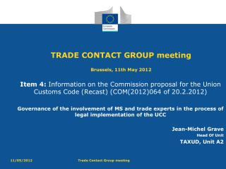 TRADE CONTACT GROUP meeting  Brussels, 11th May 2012