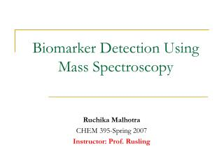 Biomarker Detection Using Mass Spectroscopy