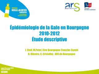 pid miologie de la Gale en Bourgogne 2010-2012  tude descriptive