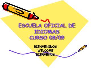 ESCUELA OFICIAL DE IDIOMAS CURSO 08