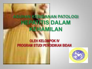 Asuhan kebidanan patologi hepatitis dalam kehamilan