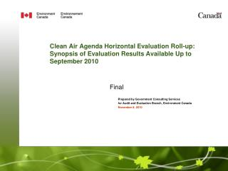 Clean Air Agenda Horizontal Evaluation Roll-up: Synopsis of Evaluation Results Available Up to September 2010