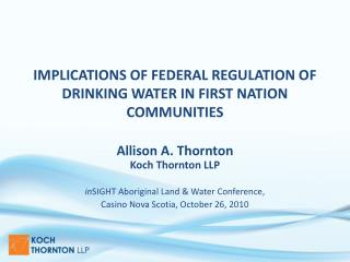 IMPLICATIONS OF FEDERAL REGULATION OF DRINKING WATER IN FIRST NATION COMMUNITIES