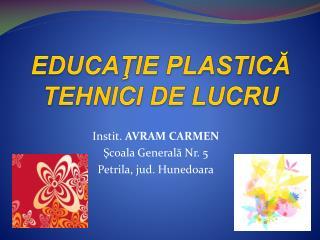 EDUCATIE PLASTICA TEHNICI DE LUCRU