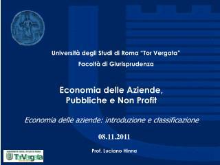 Economia delle Aziende,  Pubbliche e Non Profit  Economia delle aziende: introduzione e classificazione