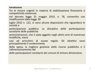 Introduzione Tra le misure urgenti in materia di stabilizzazione finanziaria e competitivit  contenute nel decreto legge