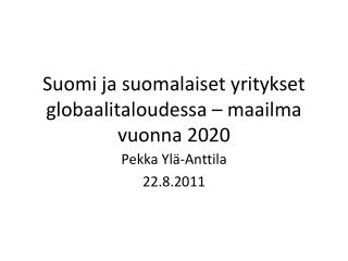 suomi ja suomalaiset yritykset globaalitaloudessa – maailma